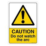 Safety Sign Store CW414-A5PC-01 Caution: Do Not Watch The Arc Sign Board