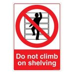 Safety Sign Store CW446-A3PC-01 Do Not Climb On Shelving Sign Board