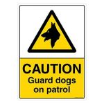 Safety Sign Store CW602-A3V-01 Caution: Guard Dogs On Patrol Sign Board