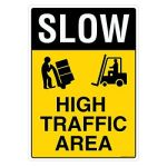 Safety Sign Store FS124-A3AL-01 Slow: High Traffic Area Sign Board