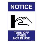 Safety Sign Store FS204-A4V-01 Notice: Turn Off When Not In Use Sign Board