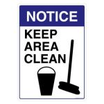 Safety Sign Store FS502-A4V-01 Notice: Keep Area Clean Sign Board